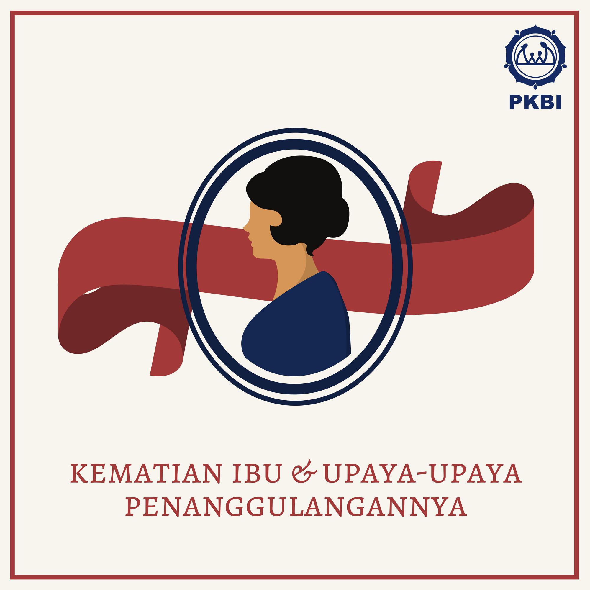 Kematian Ibu dan Upaya-Upaya Penanggulangannya | PKBI